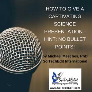 How to Give a Captivating Science Presentation - Hint: No Bullet Points!